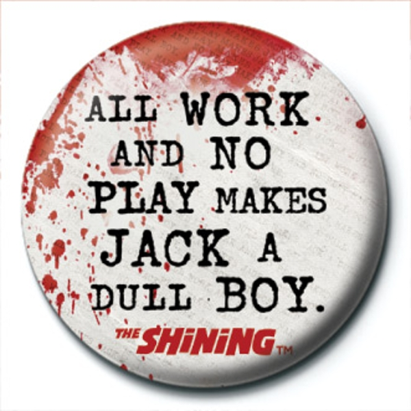 The Shining - All Work And No Play Badge