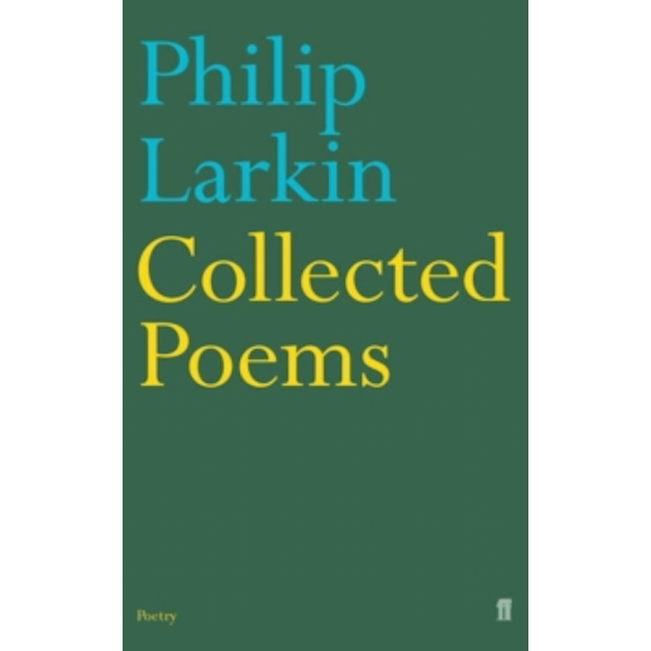 Philip Larkin: Collected Poems (Faber Poetry) Paperback