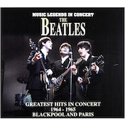The Beatles - Greatest Hits In Concert 1964 -1965 Blackpool And Paris CD