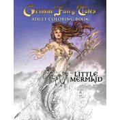 Grimm Fairy Tales Adult Coloring Book: The Little Mermaid