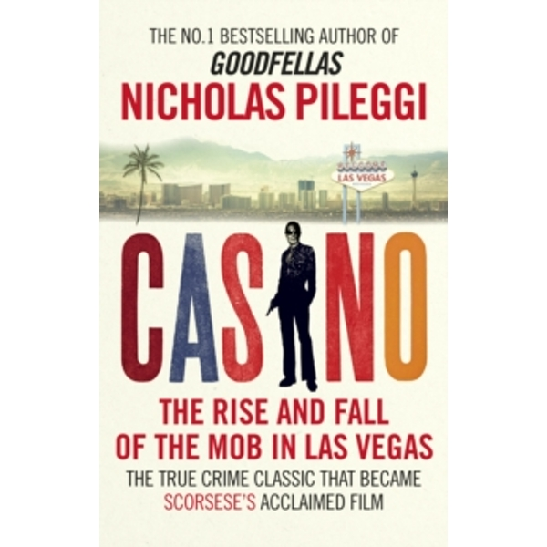 Casino : The Rise and Fall of the Mob in Las Vegas