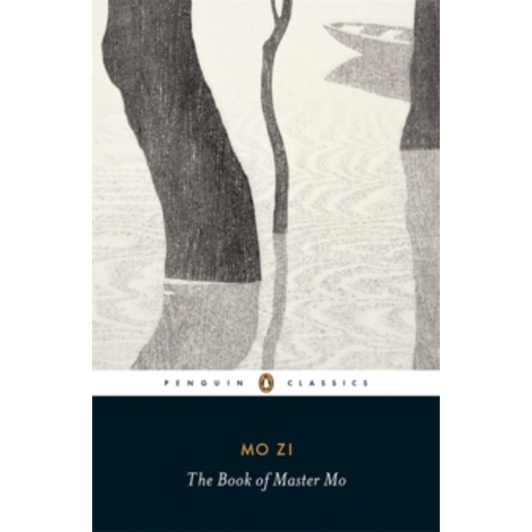 The Book of Master Mo by Mo Zi (Paperback, 2013)