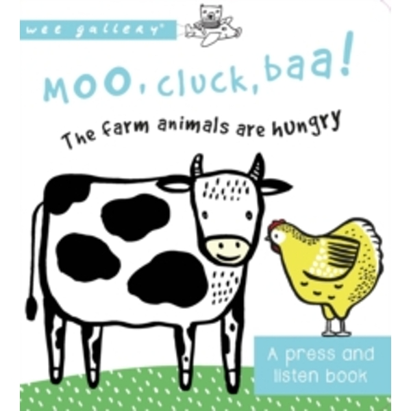 Moo, Cluck, Baa! The Farm Animals are Hungry : A Press and Listen Board Book