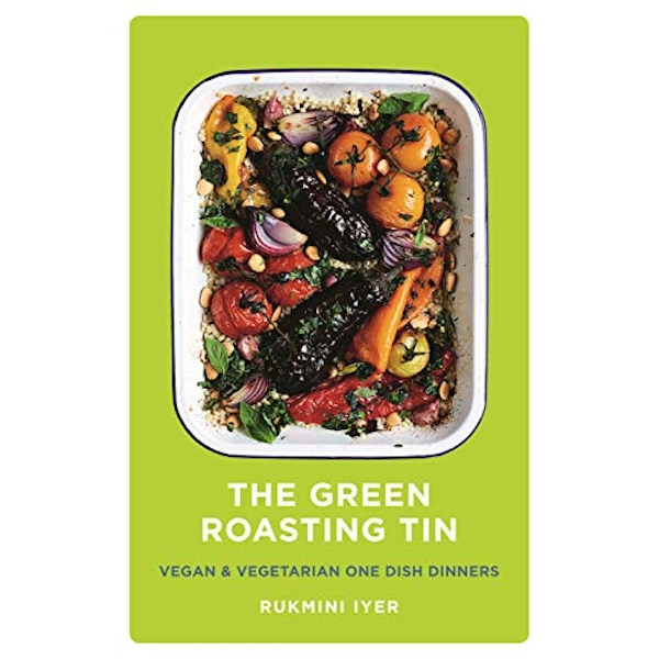The Green Roasting Tin: Vegan and Vegetarian One Dish Dinners  by Rukmini Iyer - Hardcover Square Peg 2018