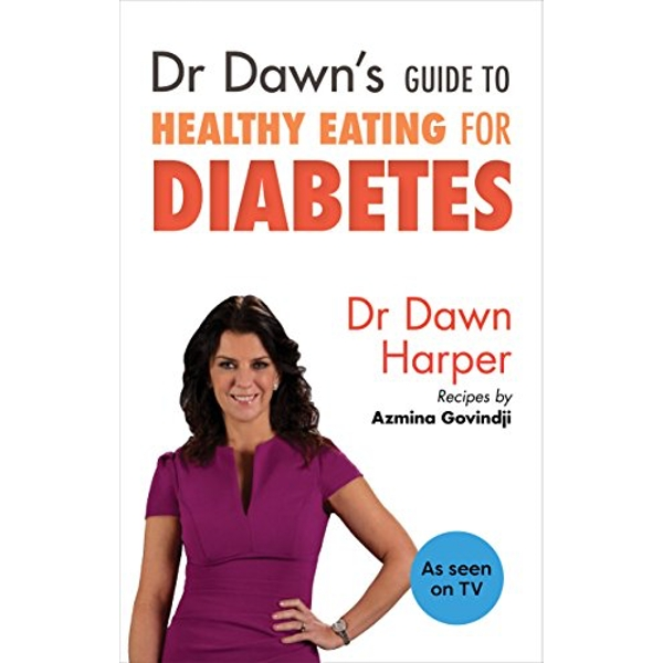 Dr Dawn's Guide to Healthy Eating for Diabetes by Dawn Harper (Paperback, 2016)