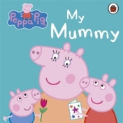 Peppa Pig: My Mummy by Penguin Books Ltd (Board book, 2012)