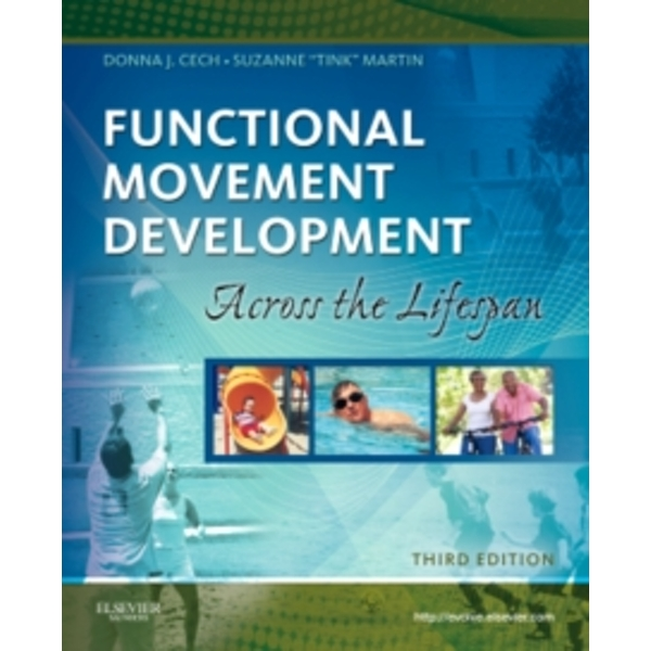 Functional Movement Development Across the Life Span by Donna J. Cech, Suzanne Tink Martin (Paperback, 2011)