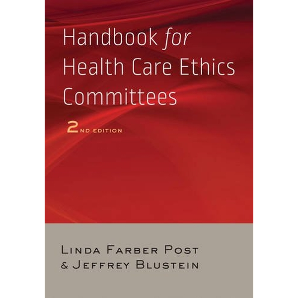 Handbook for Health Care Ethics Committees by Linda Farber Post, Jeffrey Blustein (Paperback, 2015)
