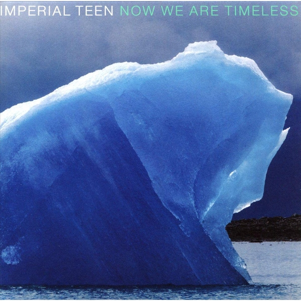 Imperial Teen - Now We Are Timeless CD