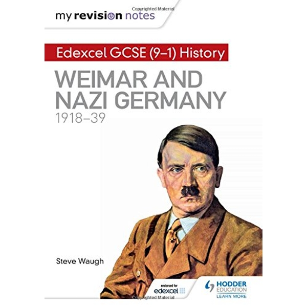 My Revision Notes: Edexcel GCSE (9-1) History: Weimar and Nazi Germany, 1918-39 by Steve Waugh (Paperback, 2017)