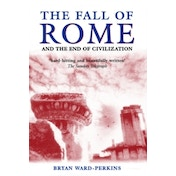 The Fall of Rome: And the End of Civilization by Bryan Ward-Perkins (Paperback, 2006)