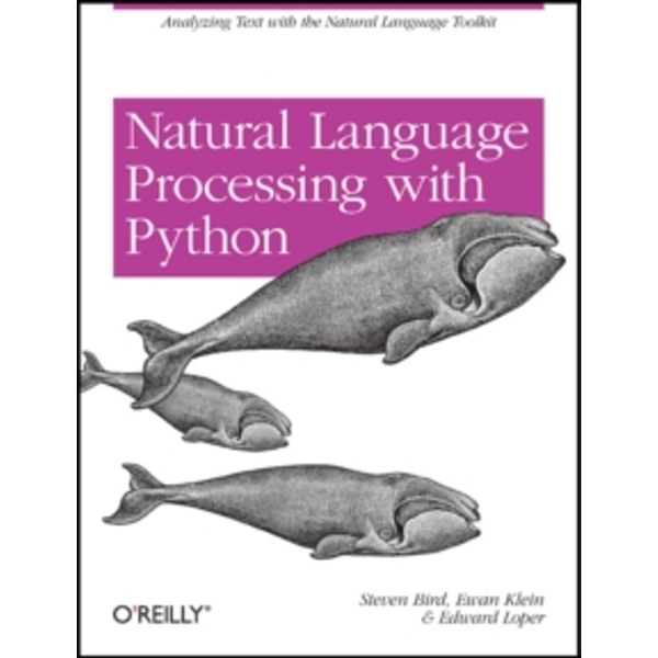 Natural Language Processing with Python by Ewan Klein, Edward Loper, Steven Bird (Paperback, 2009)