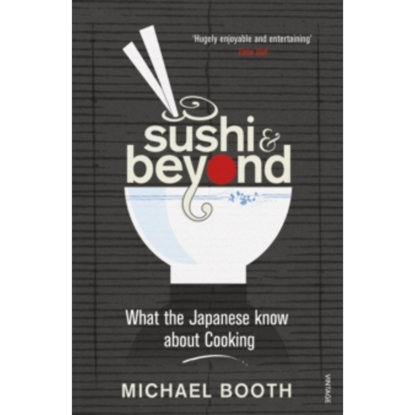 Sushi and Beyond : What the Japanese Know About Cooking