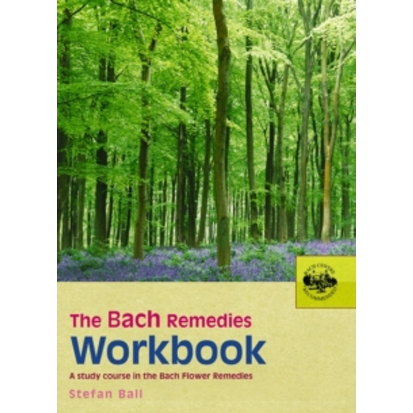 The Bach Remedies Workbook by Stefan Ball (Paperback, 2005)