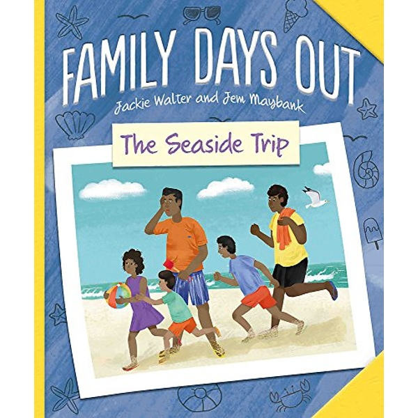Family Days Out: The Seaside Trip  Hardback 2018