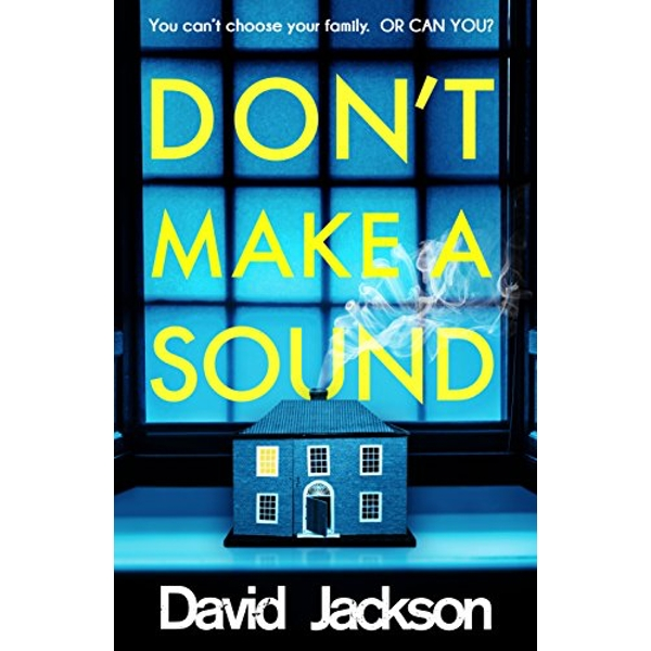 Don't Make a Sound Can you keep quiet about the bestselling thriller everyone's talking about? Hardback 2018