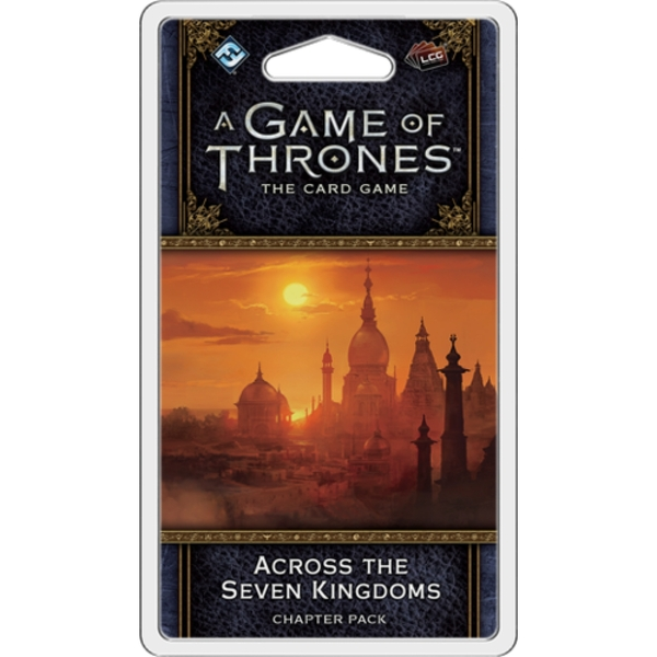 A Game of Thrones The Card Game (Second Edition) Across the Seven Kingdoms