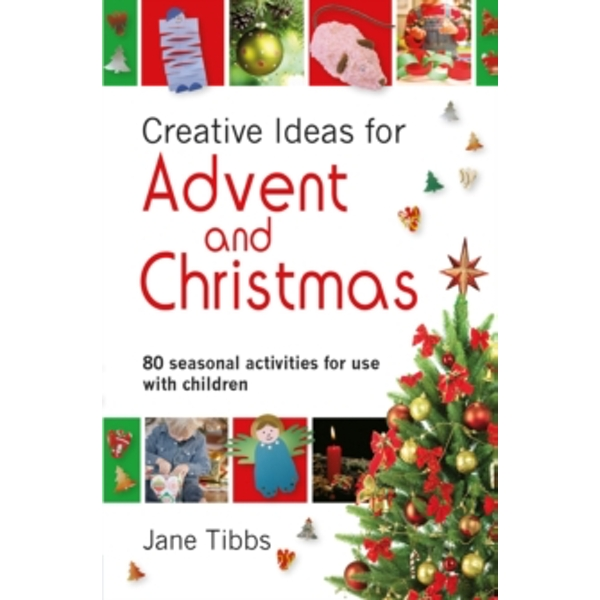 Creative Ideas for Advent and Christmas: 80 Seasonal Activities for Use with Children by Jane Tibbs (Paperback, 2011)