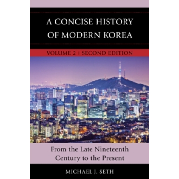 A Concise History of Modern Korea : From the Late Nineteenth Century to the Present