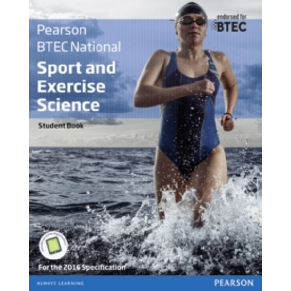 BTEC Nationals Sport and Exercise Science Student Book + Activebook: For the 2016 specifications by Louise Sutton, Amy Gledhill, Chris Lydon, Adam Gledhill, Chris Manley (Mixed media product,