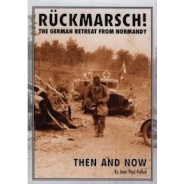 Ruckmarsch Then and Now : The German Retreat from Normandy Hardcover
