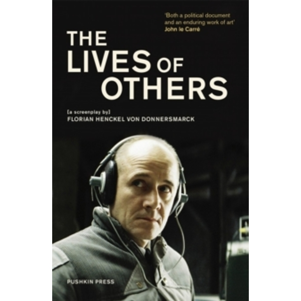 The Lives of Others : A Screenplay