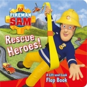 Fireman Sam Rescue Heroes! A Lift-and-Look Flap Book by Egmont Publishing UK (Novelty book, 2016)