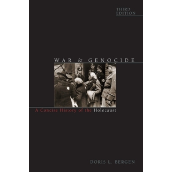 War and Genocide : A Concise History of the Holocaust