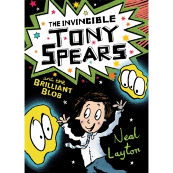 Tony Spears: The Invincible Tony Spears and the Brilliant Blob : Book 2