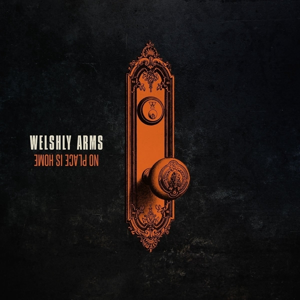 Welshly Arms - No Place Is Home Vinyl