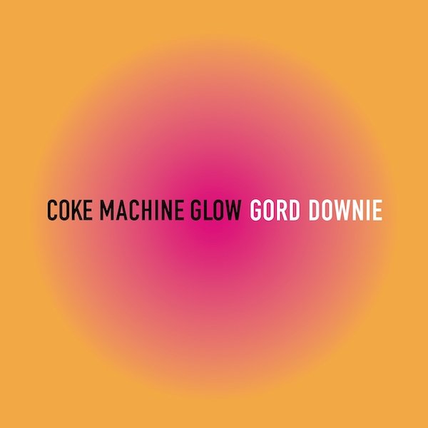 Gord Downie - Coke Machine Glow Vinyl