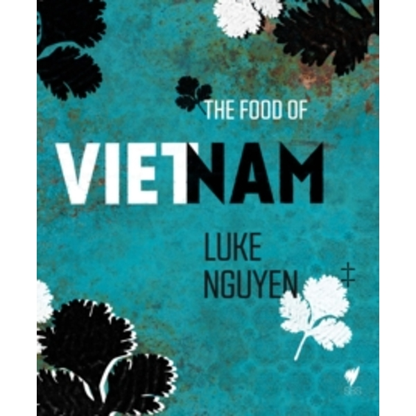 The Food of Vietnam by Luke Nguyen (Hardback, 2013)
