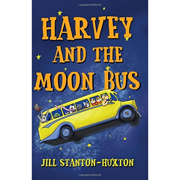 Harvey and the Moon Bus by Jill Stanton-Huxton (Paperback, 2017)