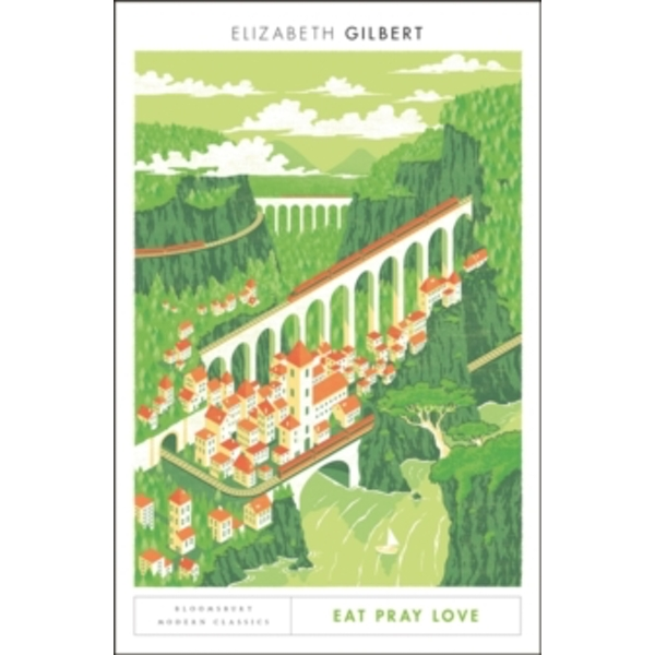 Eat Pray Love : Bloomsbury Modern Classics
