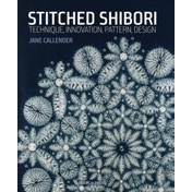 Stitched Shibori : Technique, Innovation, Pattern, Design