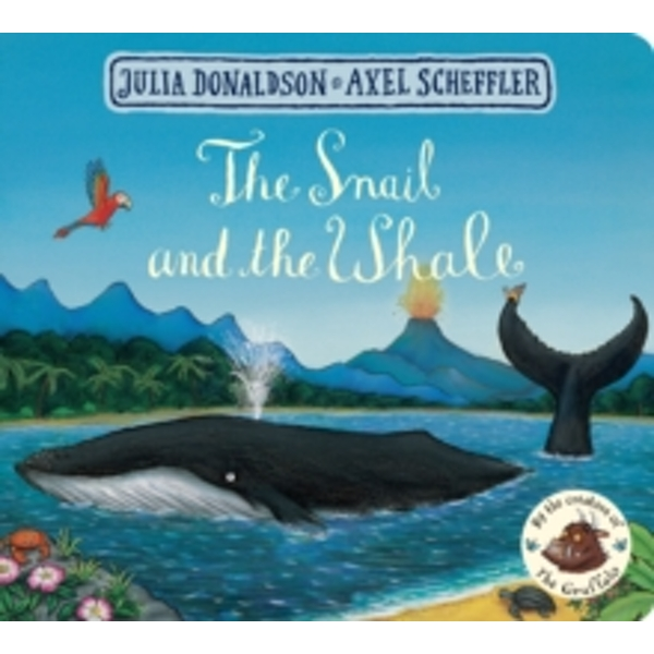 The Snail and the Whale (Board book, 2017)