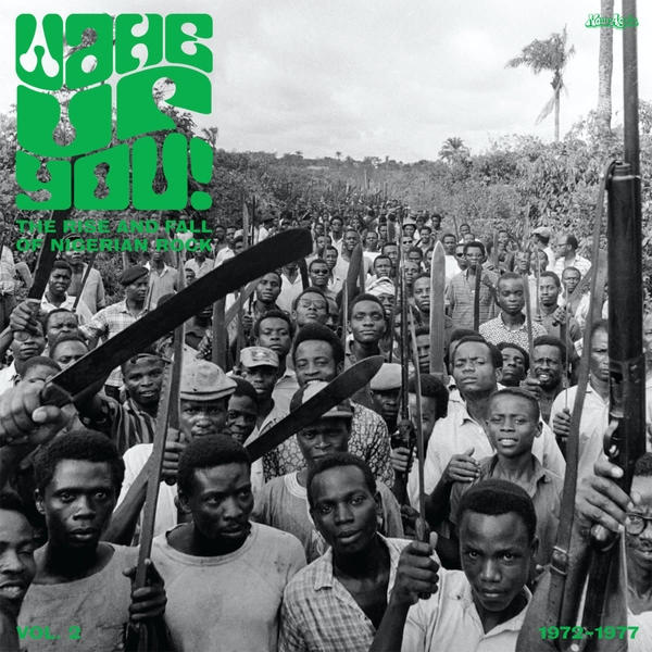 Various - Wake Up You! The Rise And Fall of Nigerian Rock 1972-1977 Vol. 2 CD