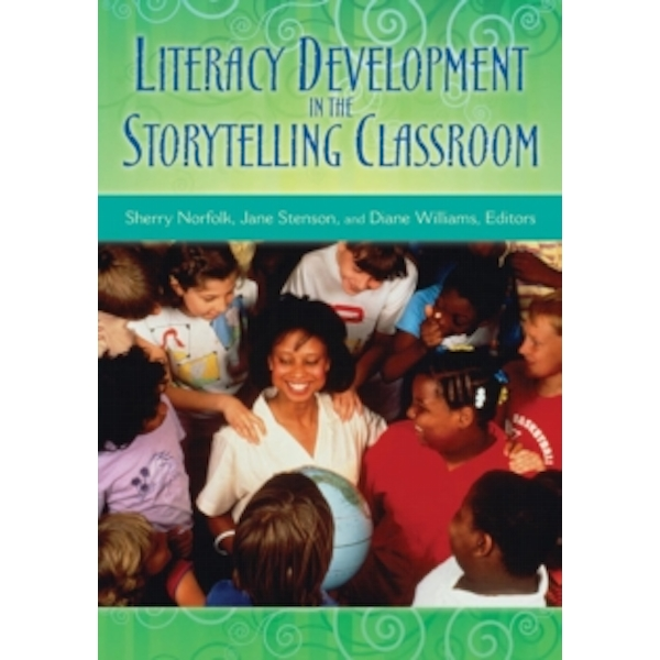 Literacy Development in the Storytelling Classroom