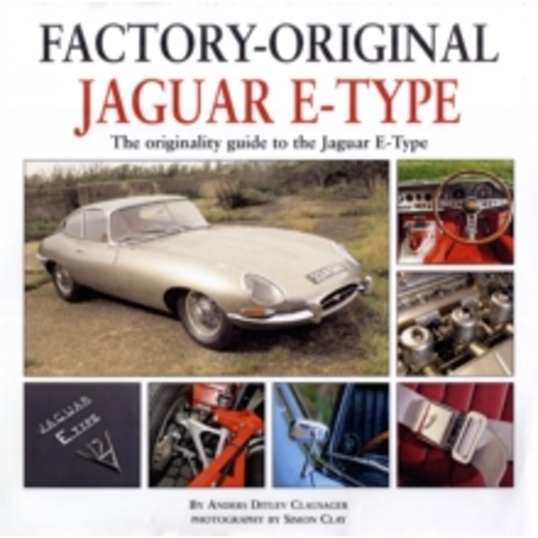 Factory Original Jaguar E-Type : the Originality Guide to the Jaguar E-Type