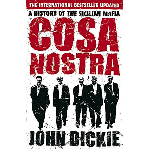 Cosa Nostra: A History of the Sicilian Mafia by John Dickie (Paperback, 2007)