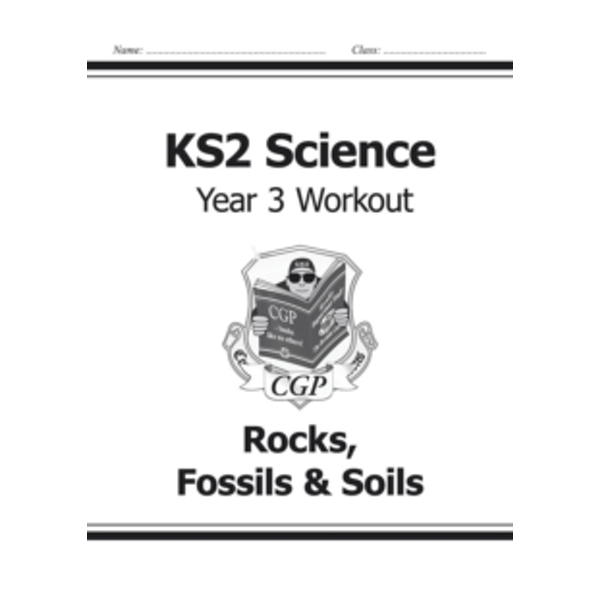 KS2 Science Year Three Workout: Rocks, Fossils & Soils by CGP Books (Paperback, 2014)