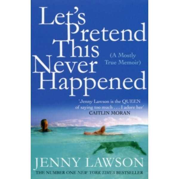 Let's Pretend This Never Happened by Jenny Lawson (Paperback, 2013)