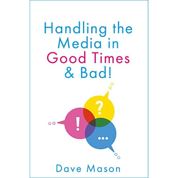 Handling the Media In Good Times and Bad Paperback / softback 2018