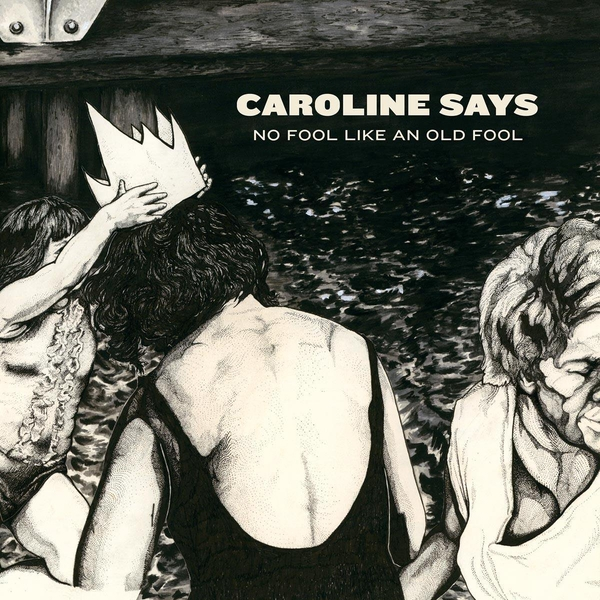 Caroline Says ‎– No Fool Like An Old Fool Vinyl