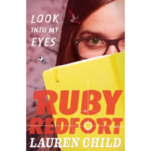 Look into my eyes (Ruby Redfort, Book 1) by Lauren Child (Paperback, 2012)