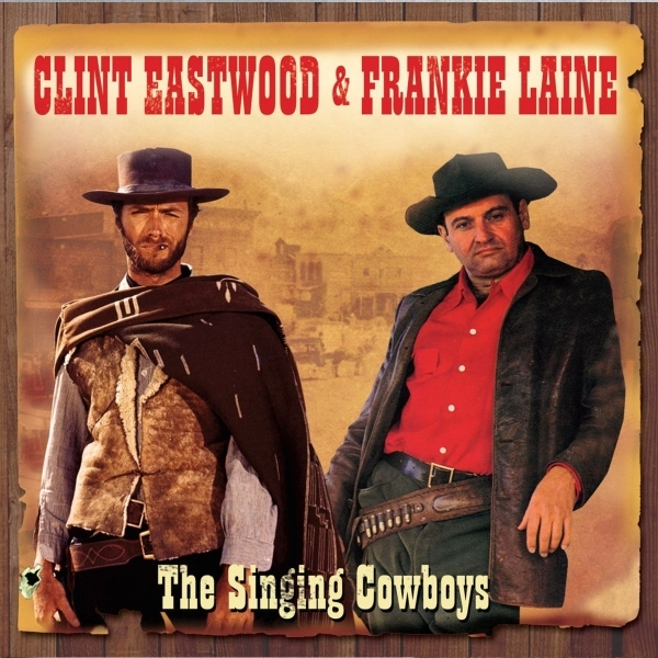 Clint Eastwood & Frankie Laine - The Singing Cowboys CD