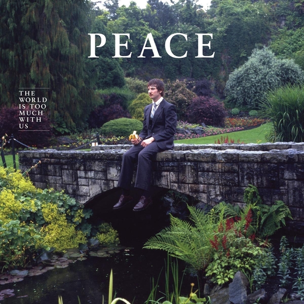 Peace - The World Is Too Much With Us Vinyl