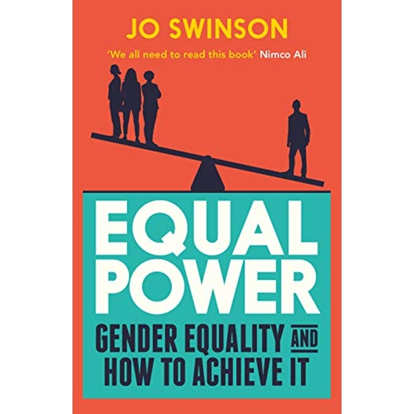 Equal Power Gender Equality and How to Achieve It Paperback / softback 2019
