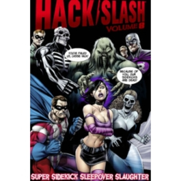 Hack/Slash Volume 8: Super Sidekick Sleepover Slaughter Paperback