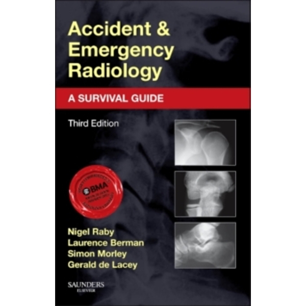 Accident and Emergency Radiology: A Survival Guide by Nigel Raby (Paperback, 2014)